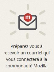 Préparez-vous à recevoir un courriel qui vous connectera à la communauté Mozilla